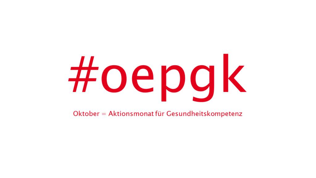 Hastag oepgk und Schriftzeile Oktober ist gleich Aktionsmonat für Gesundheitskompetenz